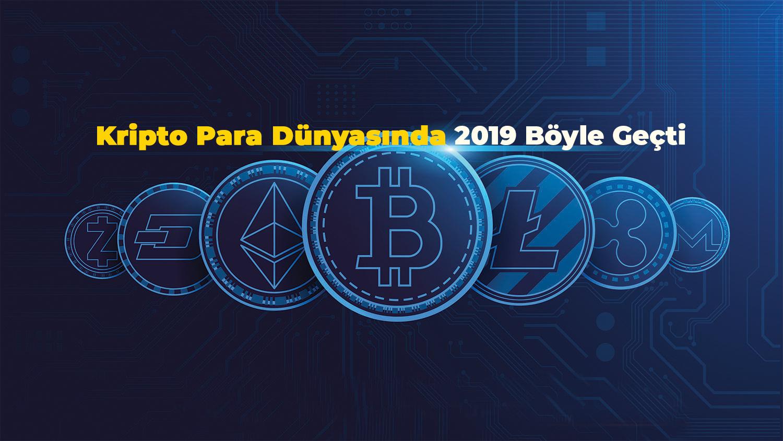 Kripto Para Dünyasında 2019 Böyle Geçti