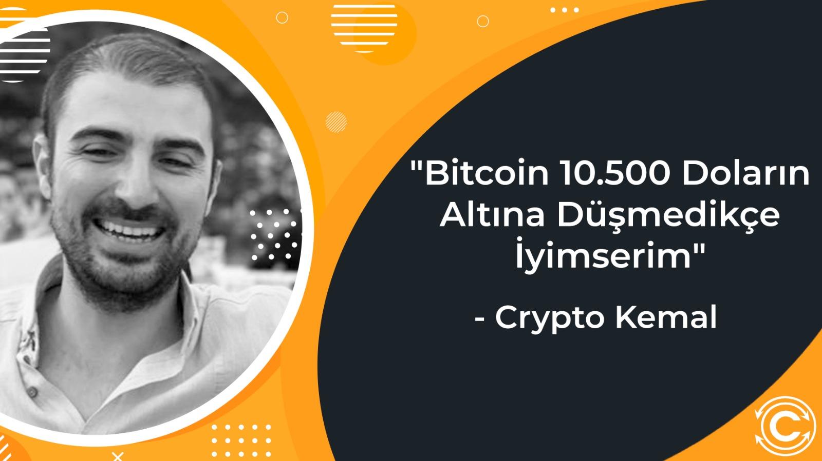Crypto Kemal Bitcoin 10.500 Dolarin Altina Dusmedikce Iyimserim